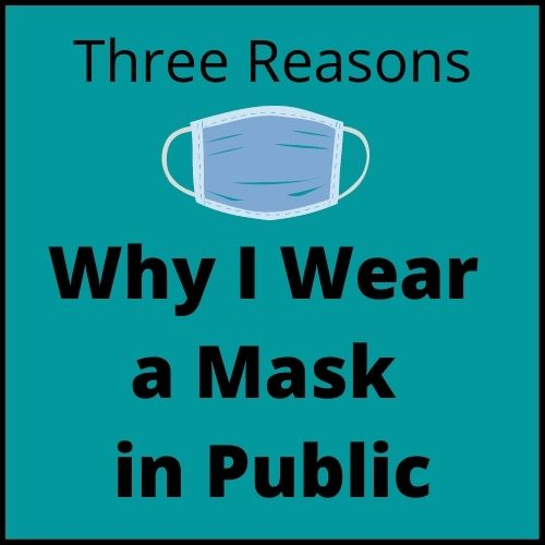 Why I Wear a Mask in Public